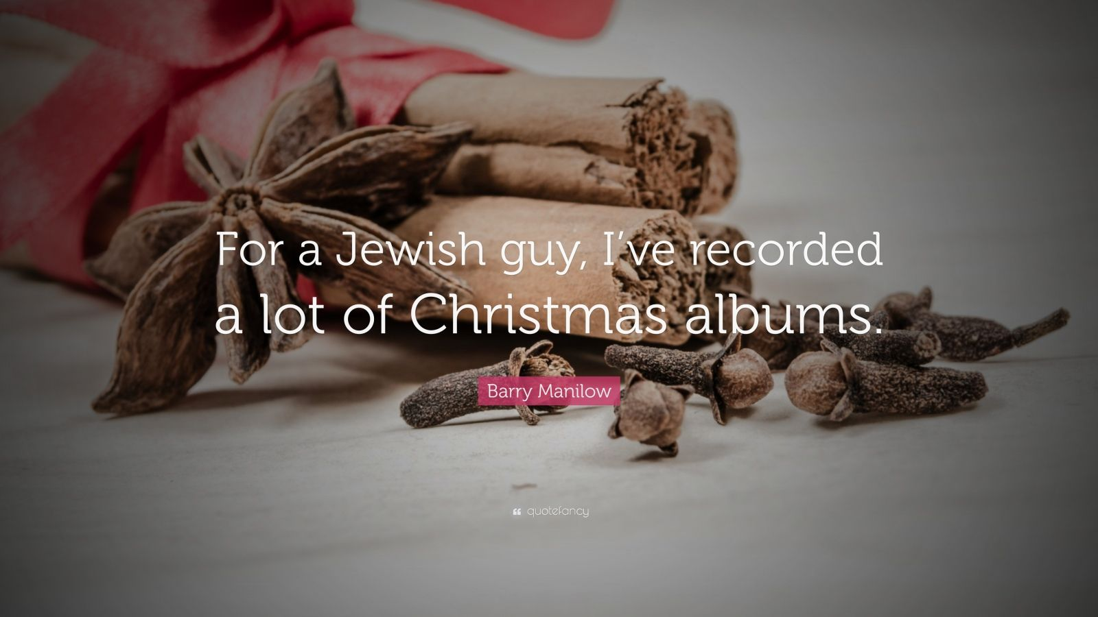 "Barry Manilow Quote: ""For a Jewish guy, I\'ve recorded a lot of ..."