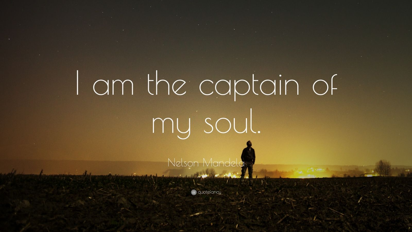 Nelson Mandela Quote I Am The Captain Of My Soul 22