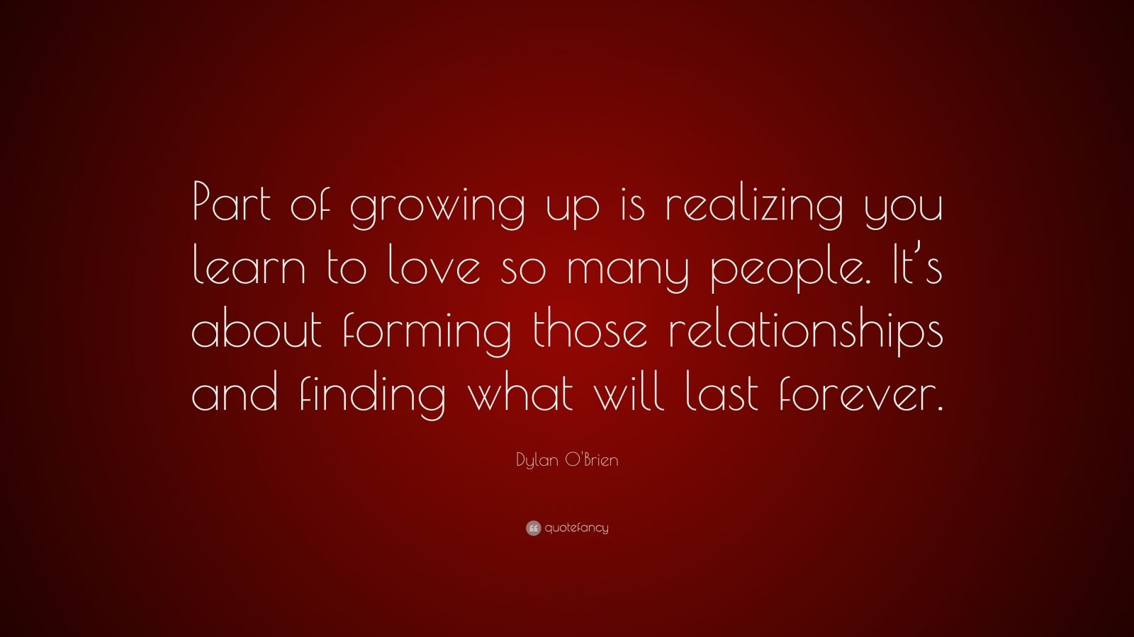 """Dylan O'Brien Quote: """"Part Of Growing Up Is Realizing You"""