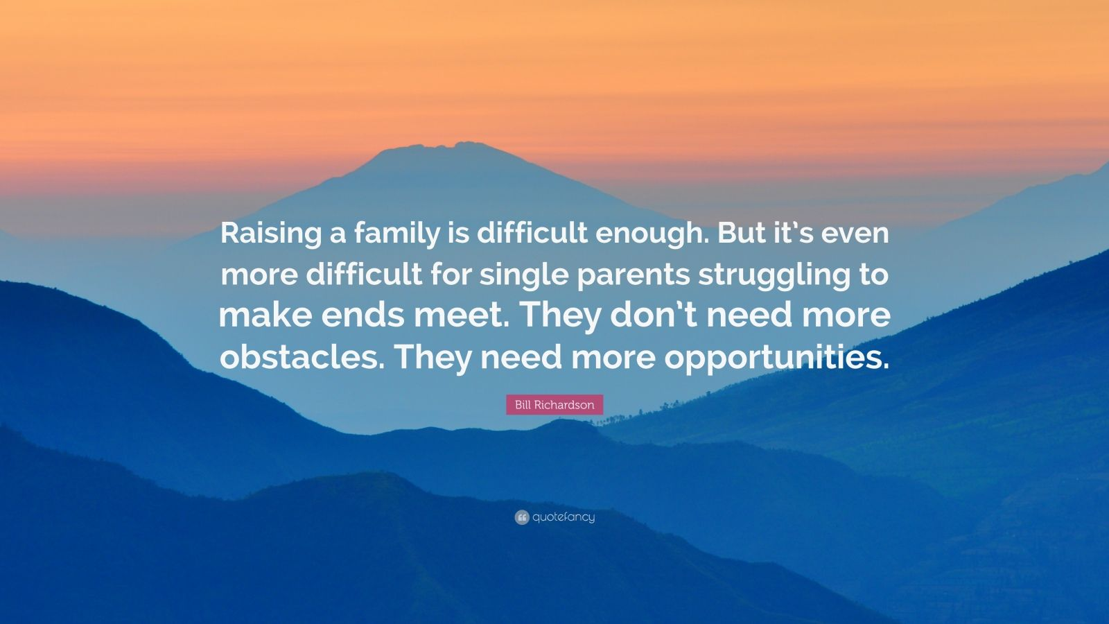 33 Great Quotes About Family: Bill Richardson Quotes (33 Wallpapers)