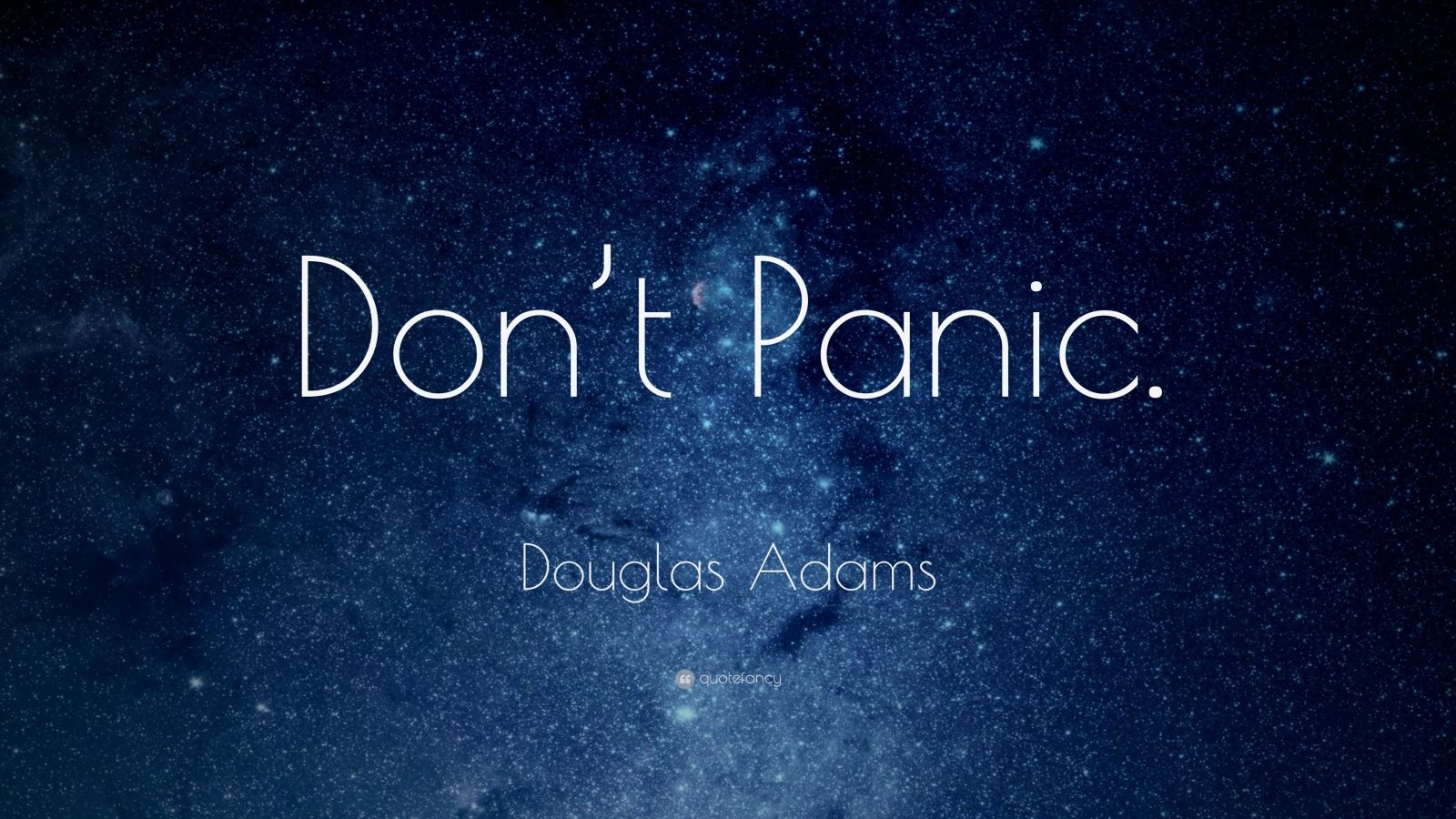 "Douglas Adams Quote: ""Don't Panic."""