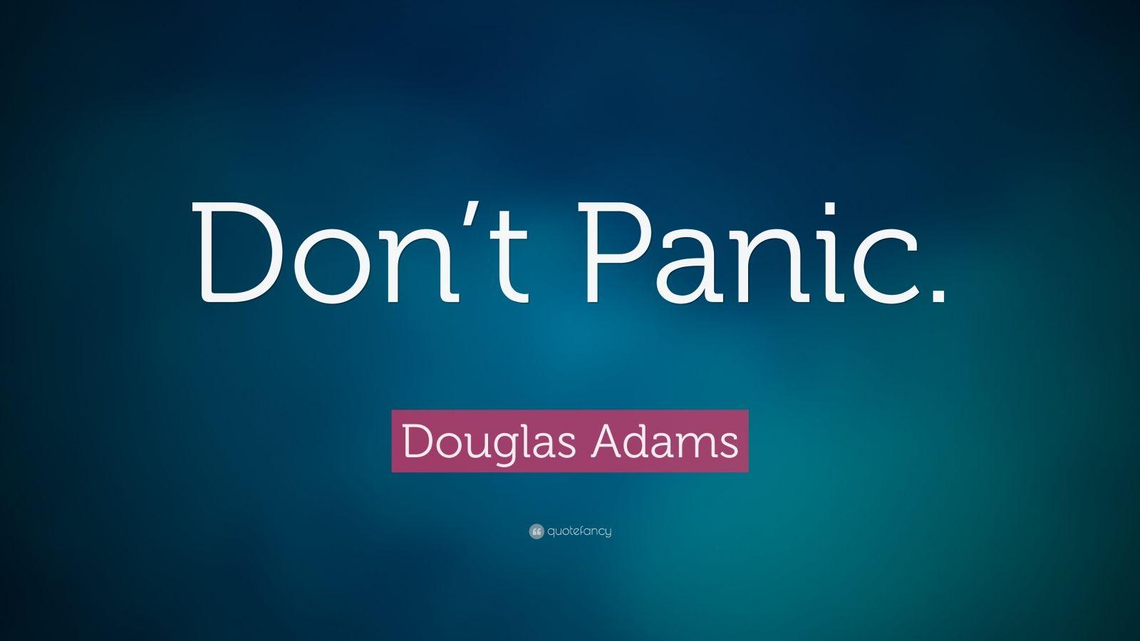 Don't Panic Douglas Adams Quote