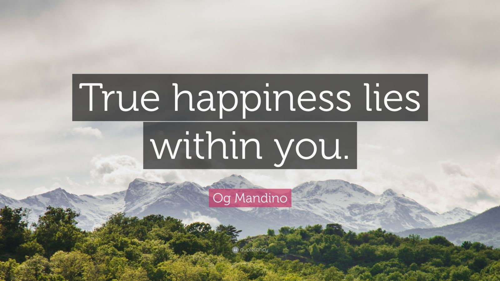 "Og Mandino Quote: ""True happiness lies within you."""