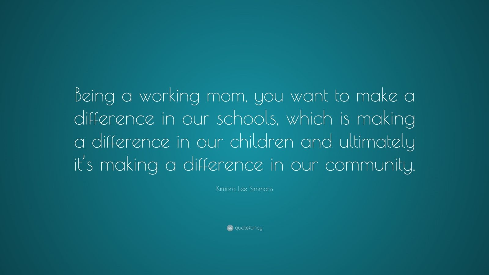 """Kimora Lee Simmons Quote: """"Being A Working Mom, You Want"""