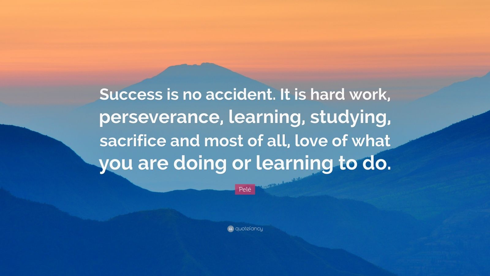 pel quote success is no accident it is hard work
