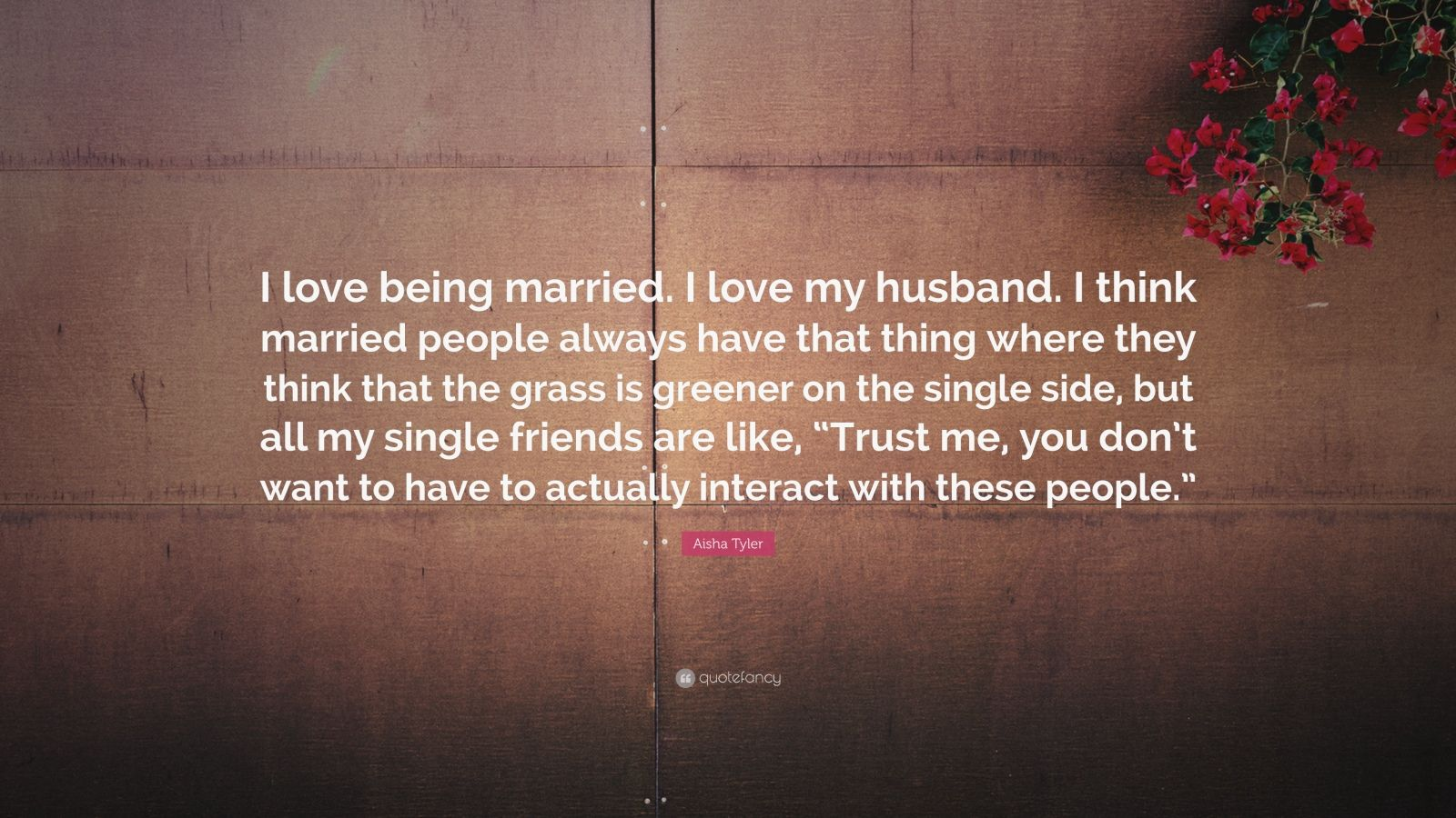 Aisha tyler quotes 58 wallpapers quotefancy - Wallpaper i love my husband ...
