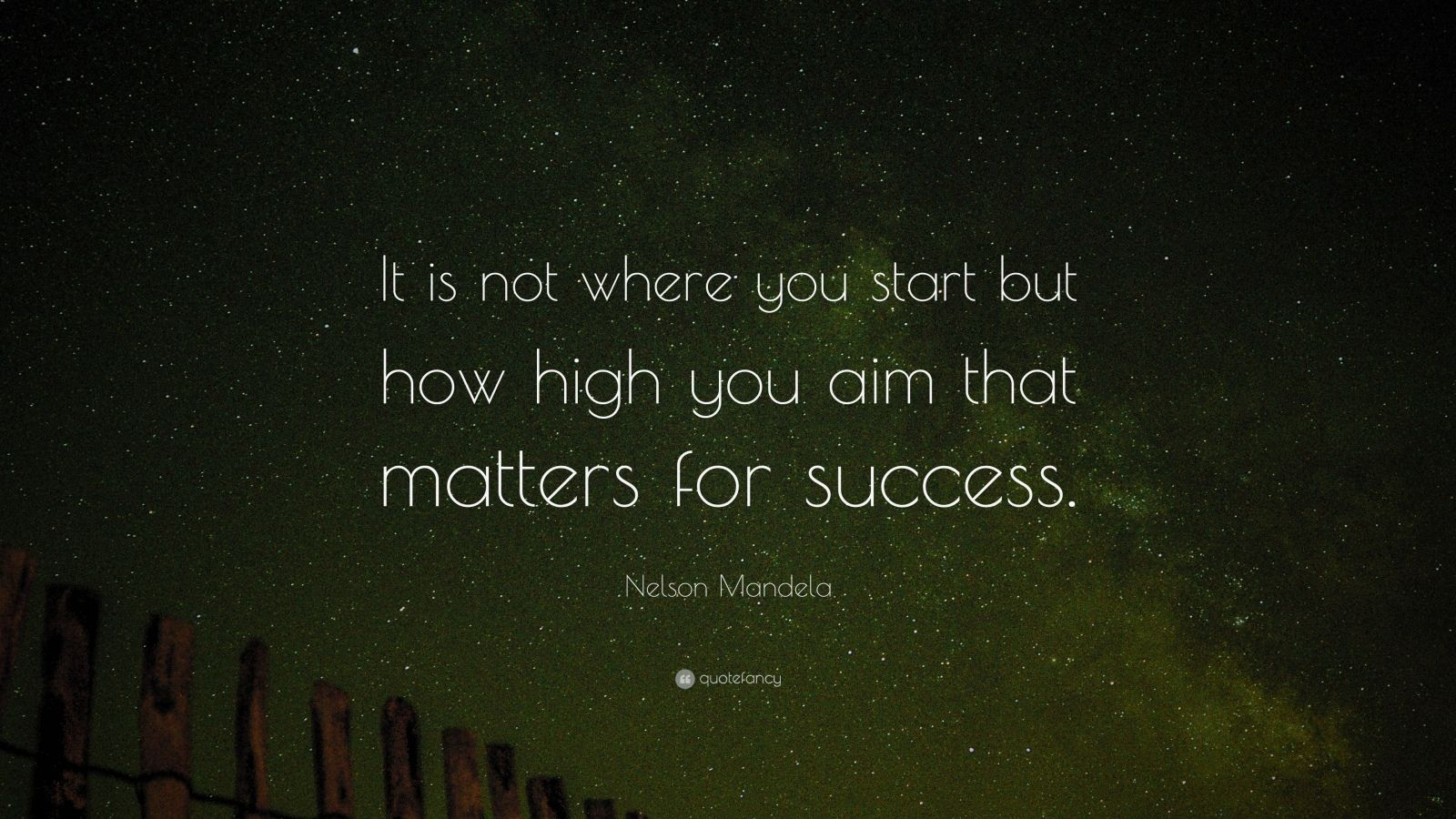 Success Quotes: U201cIt Is Not Where You Start But How High You Aim That