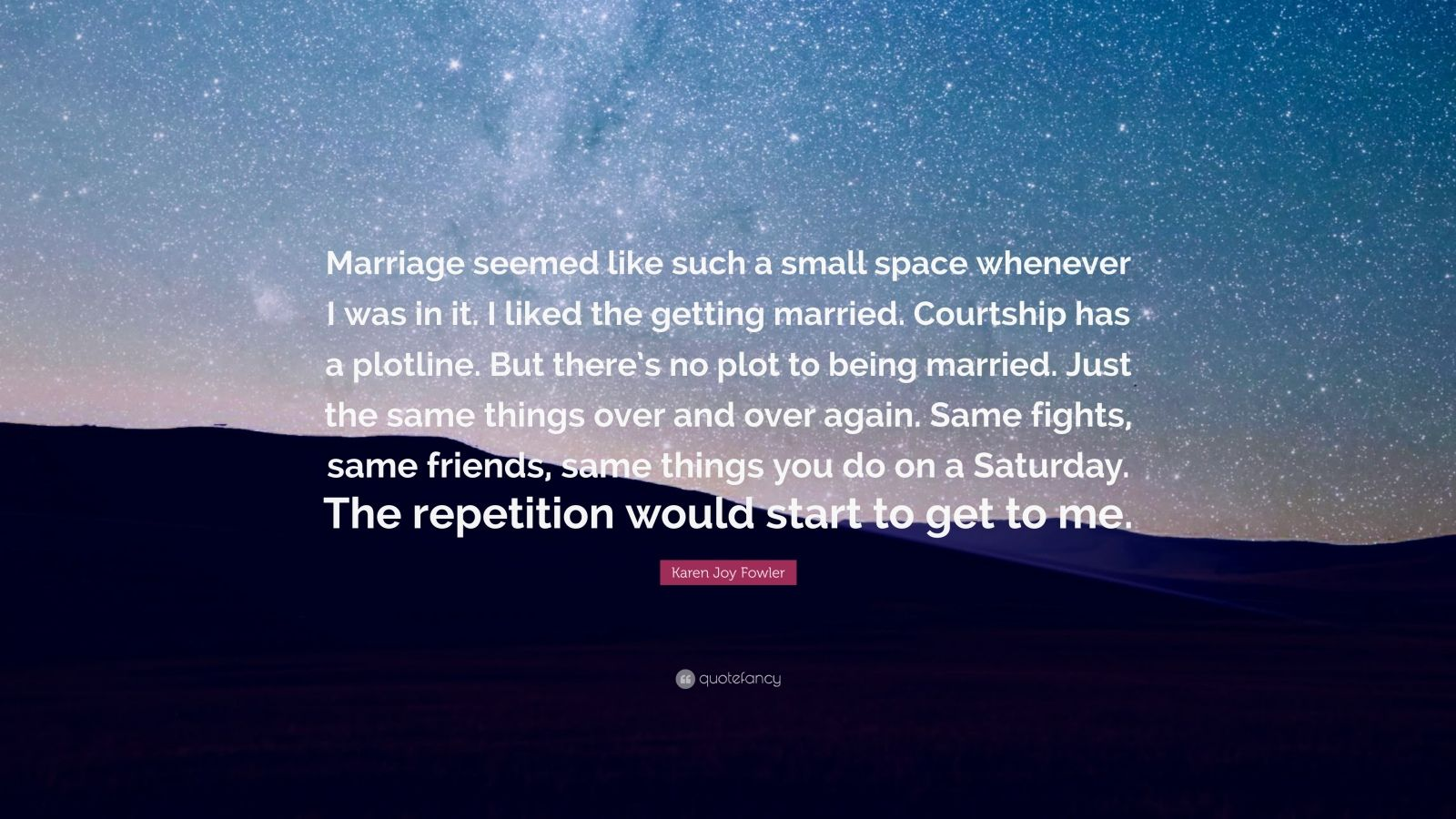 Karen joy fowler quote marriage seemed like such a small for Small room karen zoid chords