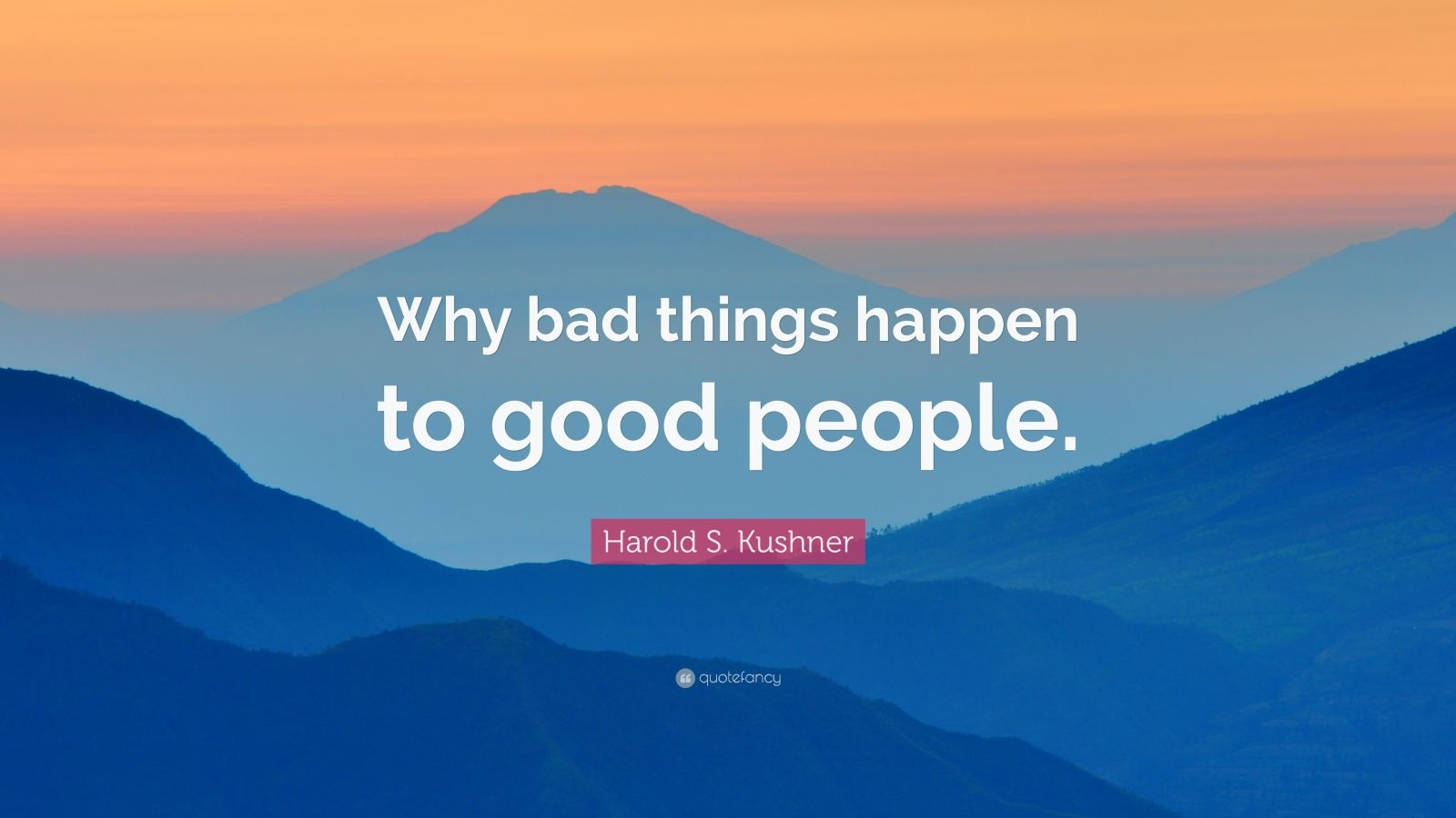 a reflection on harold kushners when bad things happen to good people This is the discussion guide for when bad things happen to good people by harold s kushner.