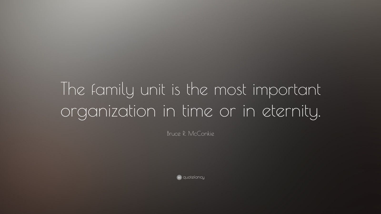 33 Great Quotes About Family: Bruce R. McConkie Quotes (33 Wallpapers)