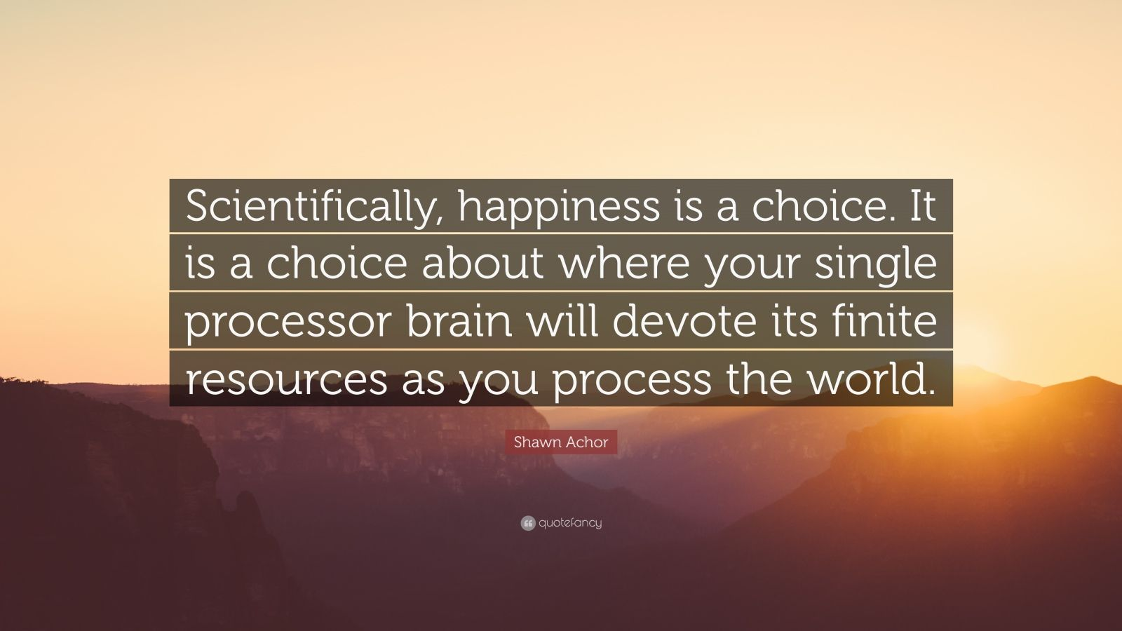 Happiness Quotes: U201cScientifically, Happiness Is A Choice. It Is A Choice  About