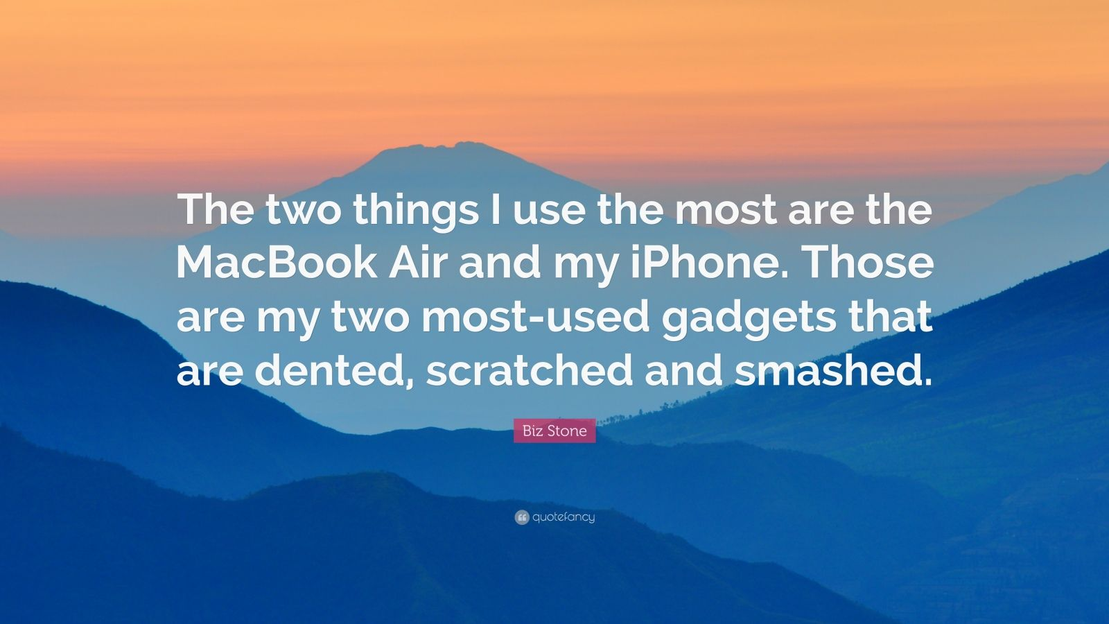 """Biz Stone Quote: """"The two things I use the most are the MacBook Air and my iPhone. Those are my two most-used gadgets that are dented, scratched and smashed."""""""