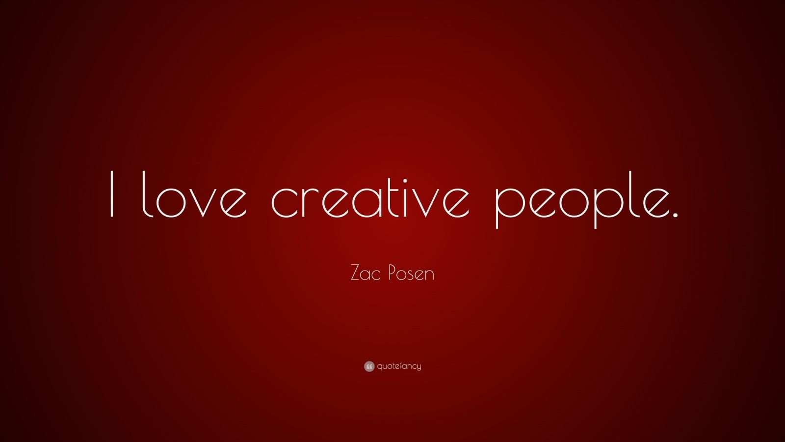 zac posen quote i love creative people 7 wallpapers. Black Bedroom Furniture Sets. Home Design Ideas