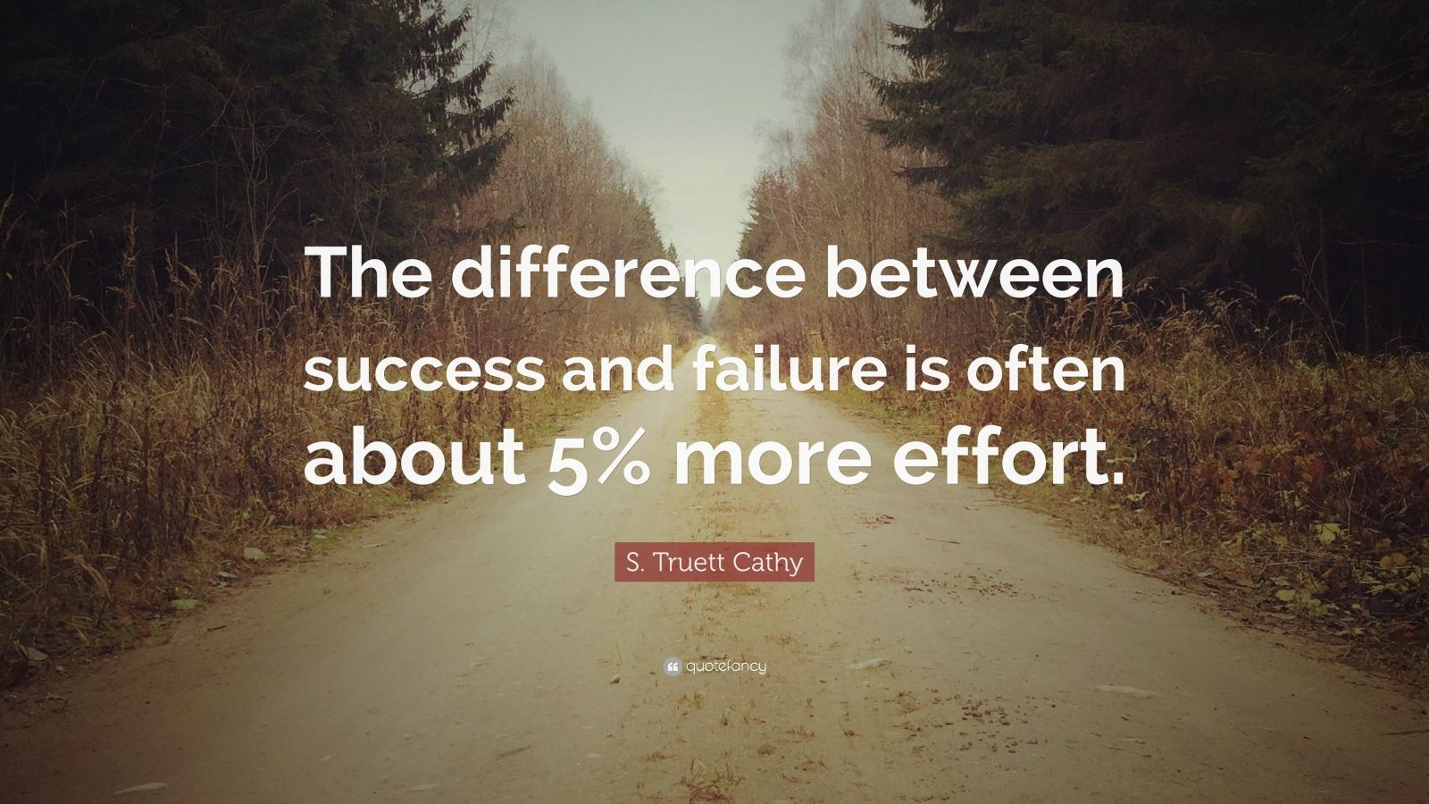 """Quotes On Success And Failure: S. Truett Cathy Quote: """"The Difference Between Success And"""