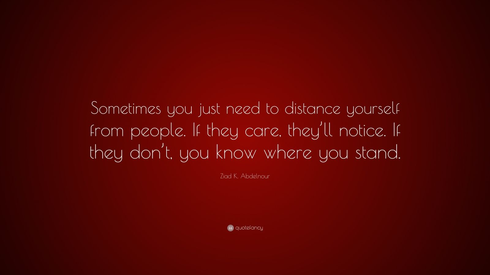 """Ziad K. Abdelnour Quote: """"Sometimes You Just Need To"""