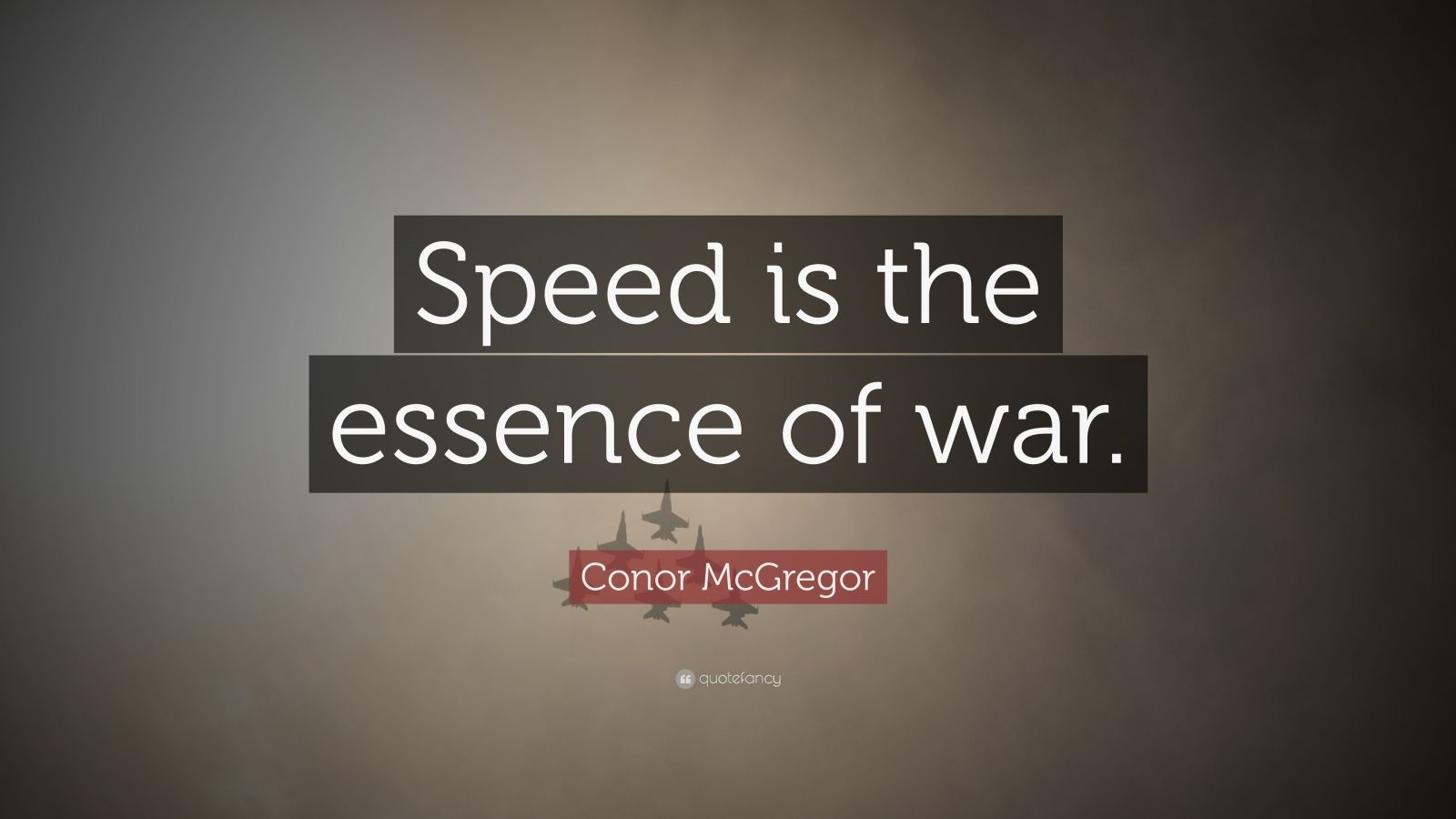 """Conor McGregor Quote: """"Speed is the essence of war."""""""