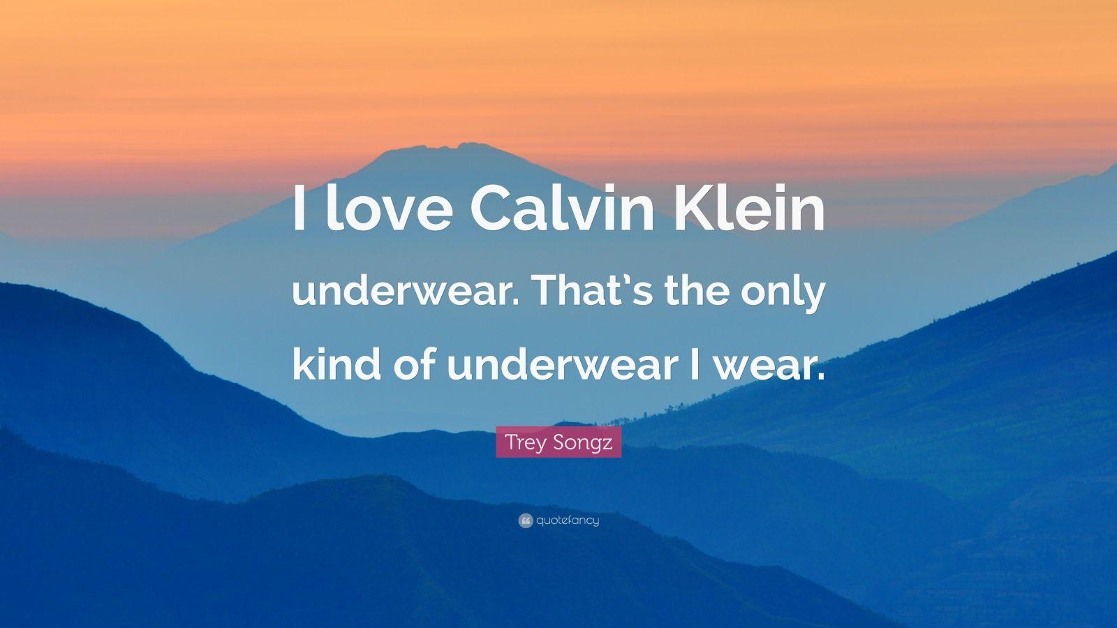 """Trey Songz Love Quotes: Trey Songz Quote: """"I Love Calvin Klein Underwear. That's"""