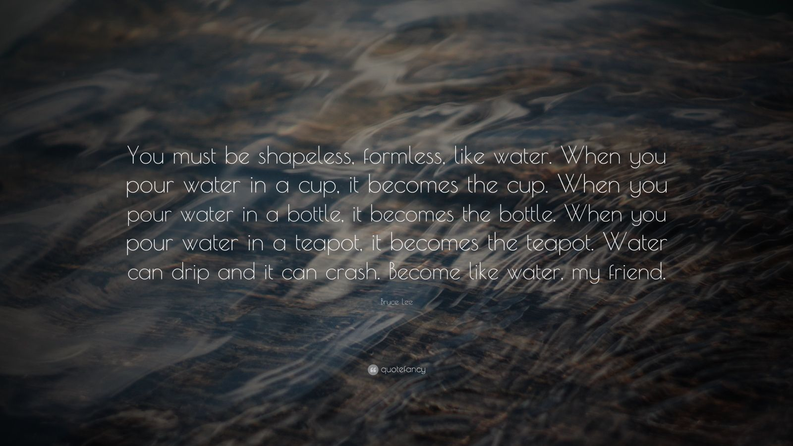 Become Like Bruce Lee Water Quote