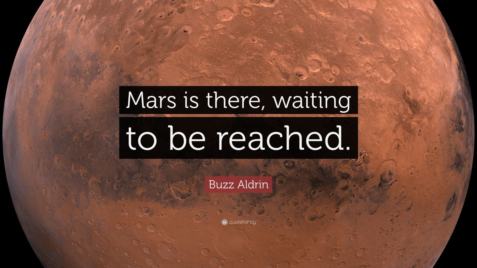 "Buzz Aldrin Quote: ""Mars is there, waiting to be reached."""