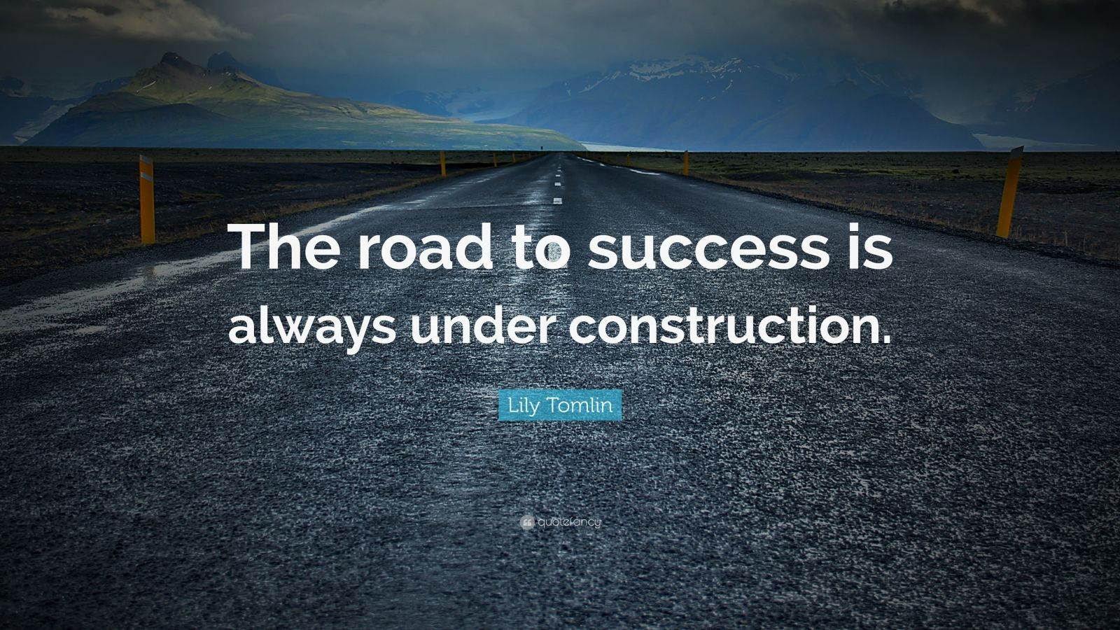 the road to success is always under construction essay The price of success is hard work, dedication to the job at hand, and the determination that whether we win or lose, we have applied the best of ourselves to the task at hand.