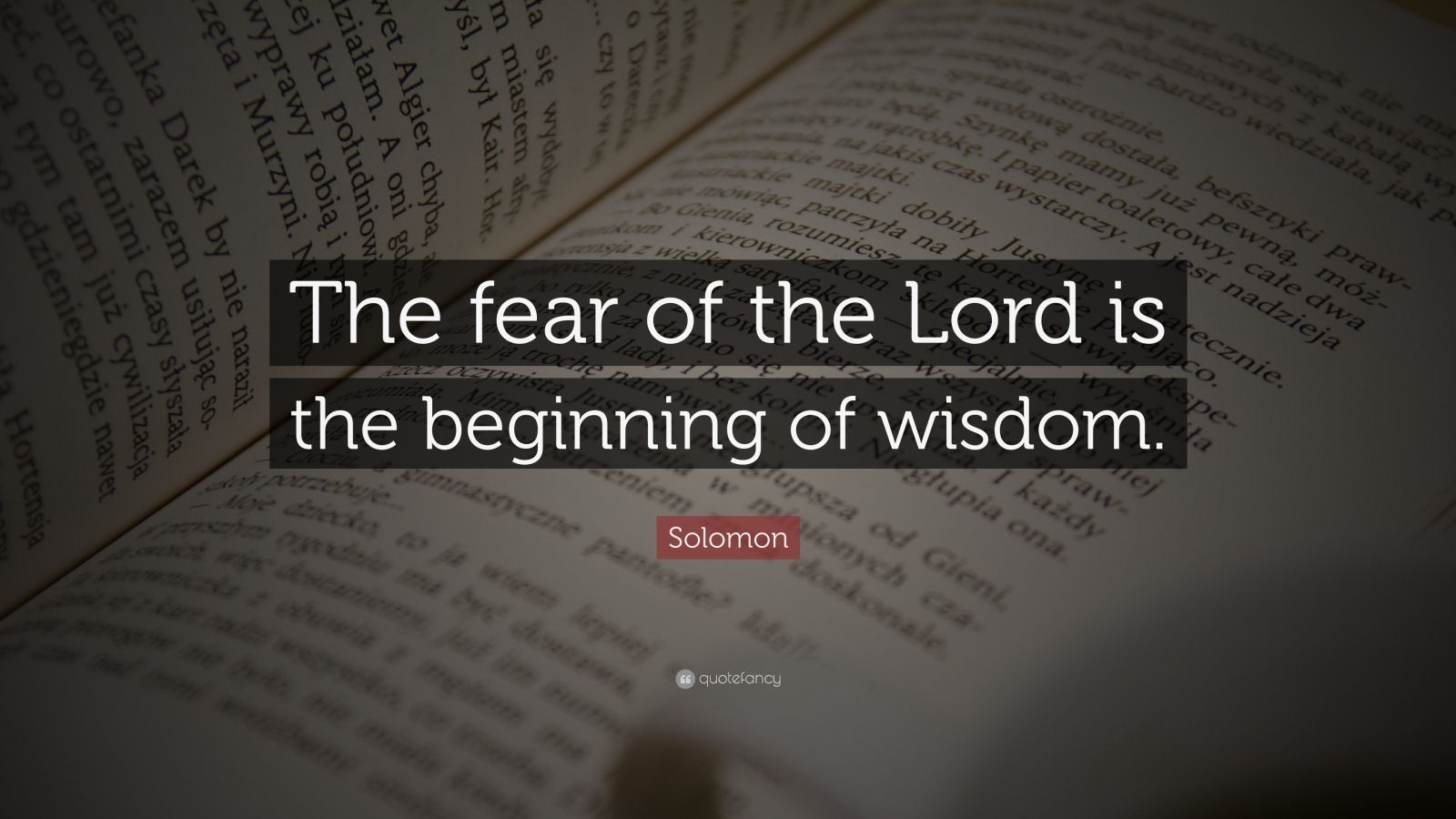 "Solomon Quote: ""The fear of the Lord is the beginning of wisdom."""
