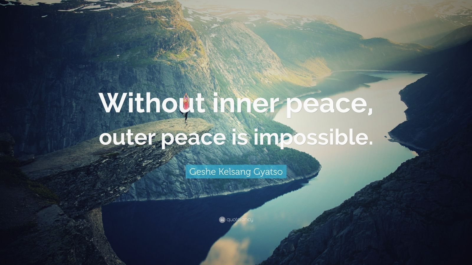 """Geshe Kelsang Gyatso Quote: """"Without inner peace, outer peace is impossible."""""""