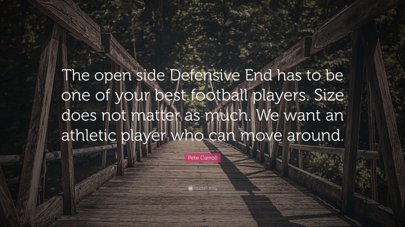 """Pete Carroll Quote: """"The Open Side Defensive End Has To Be"""