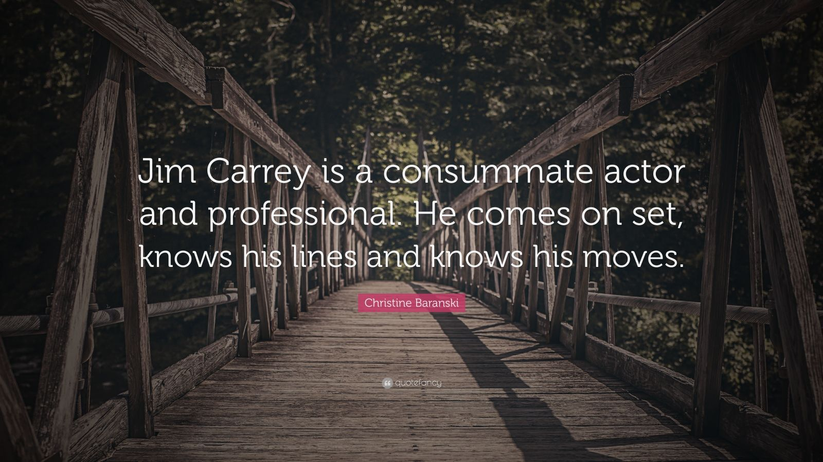 "Christine Baranski Quote: ""Jim Carrey is a consummate actor and professional. He comes on set, knows his lines and knows his moves."""