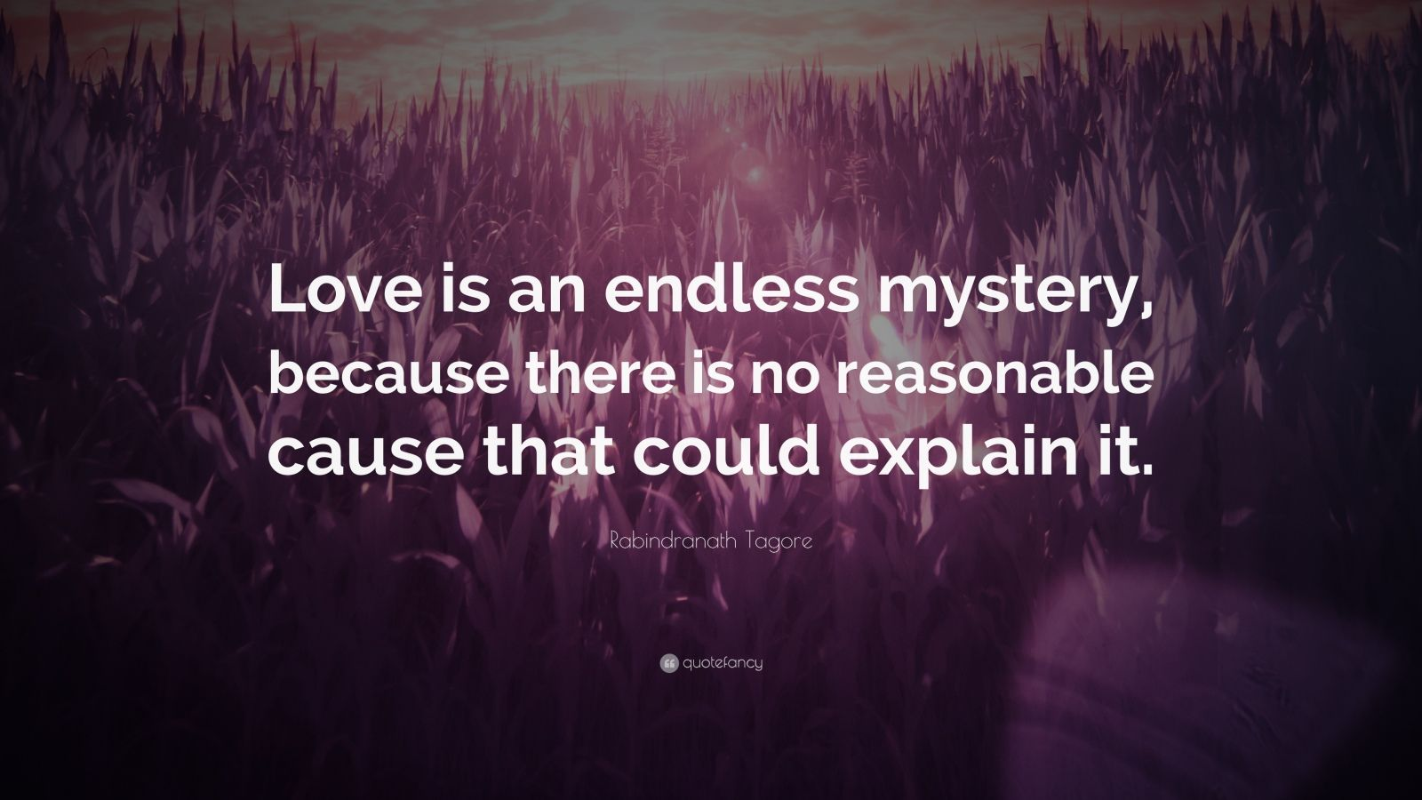 rabindranath tagore quote love is an endless mystery