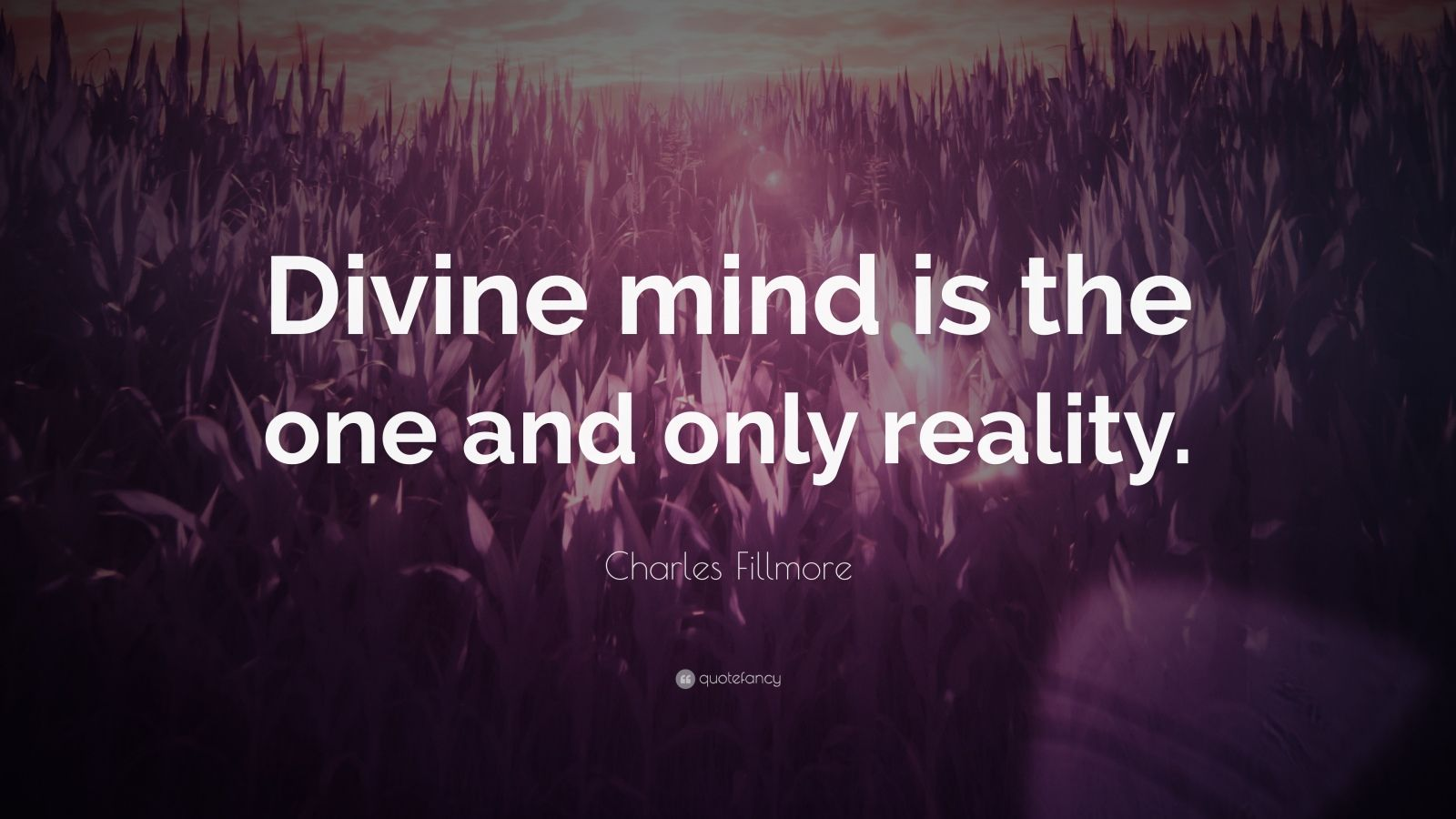 """Divine mind is the one and only reality.""Get Inspired. Get Motivated."