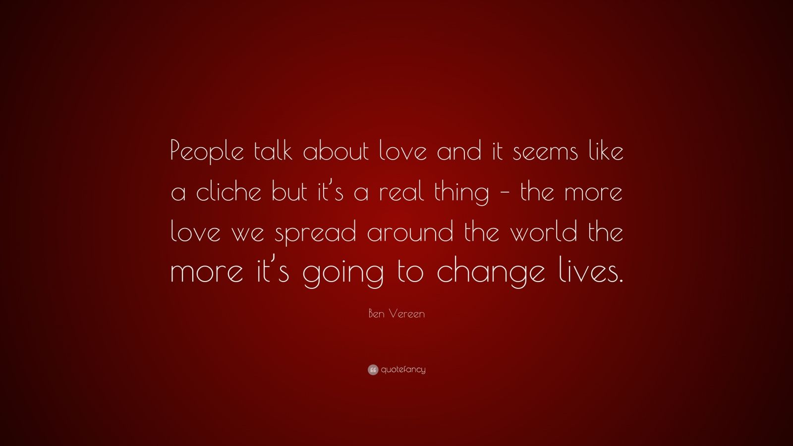 """Ben Vereen Quote: """"People Talk About Love And It Seems"""