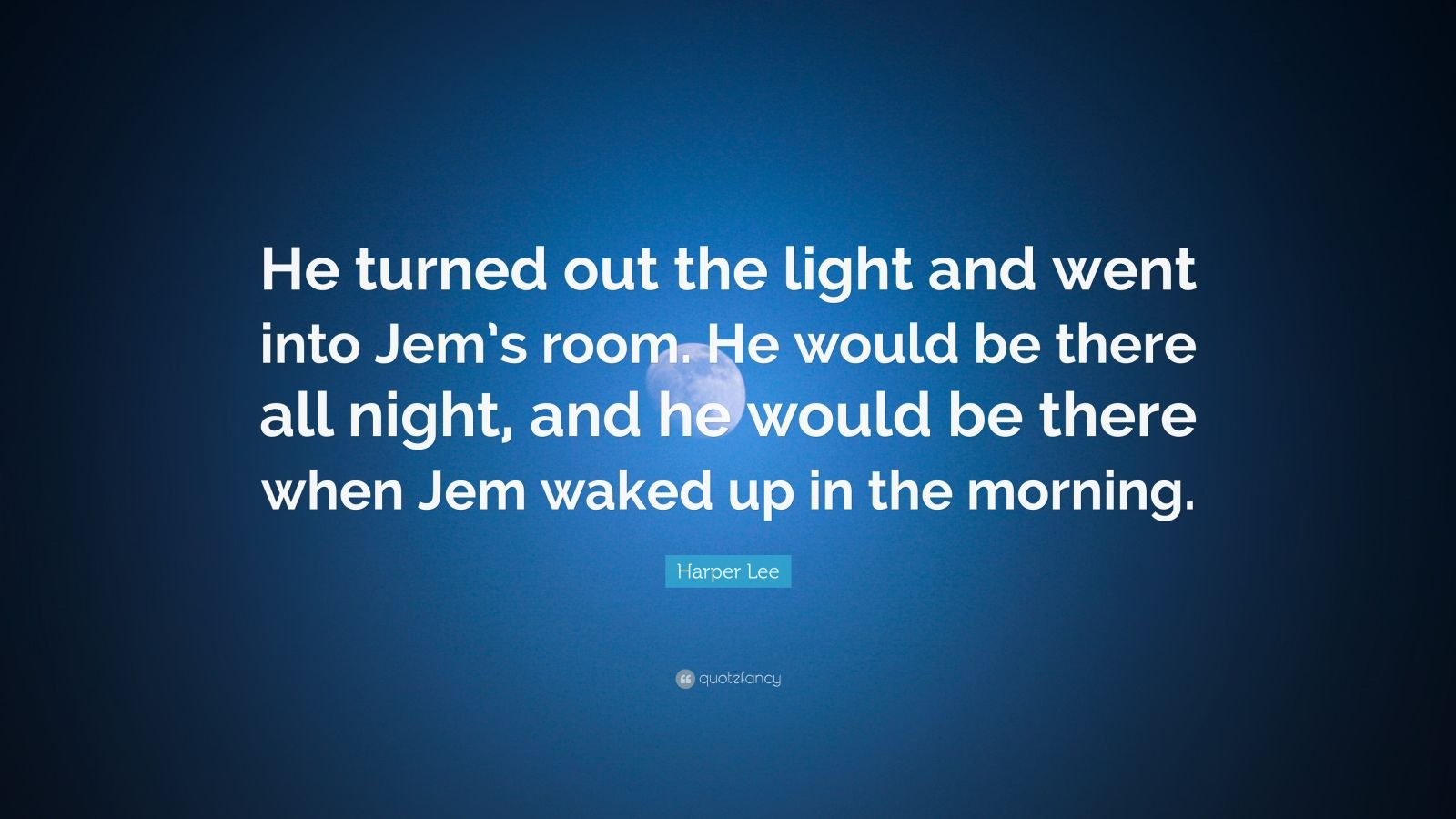 He Turned Out The Light And Went Into Jem S Room