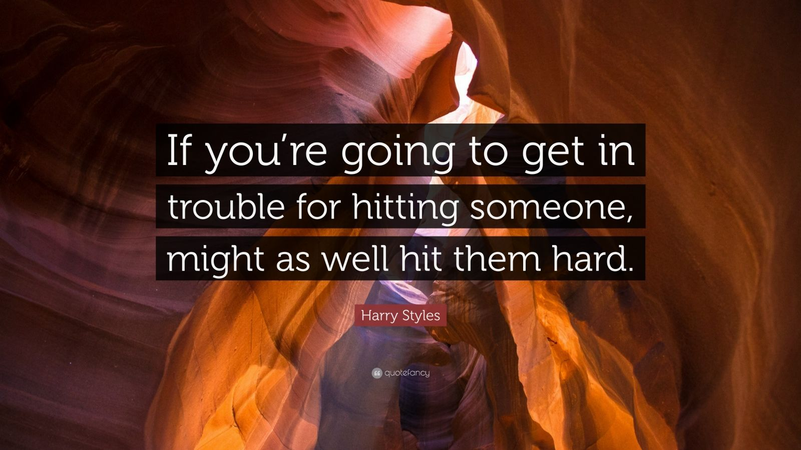 """Harry Styles Quote: """"If You're Going To Get In Trouble For"""