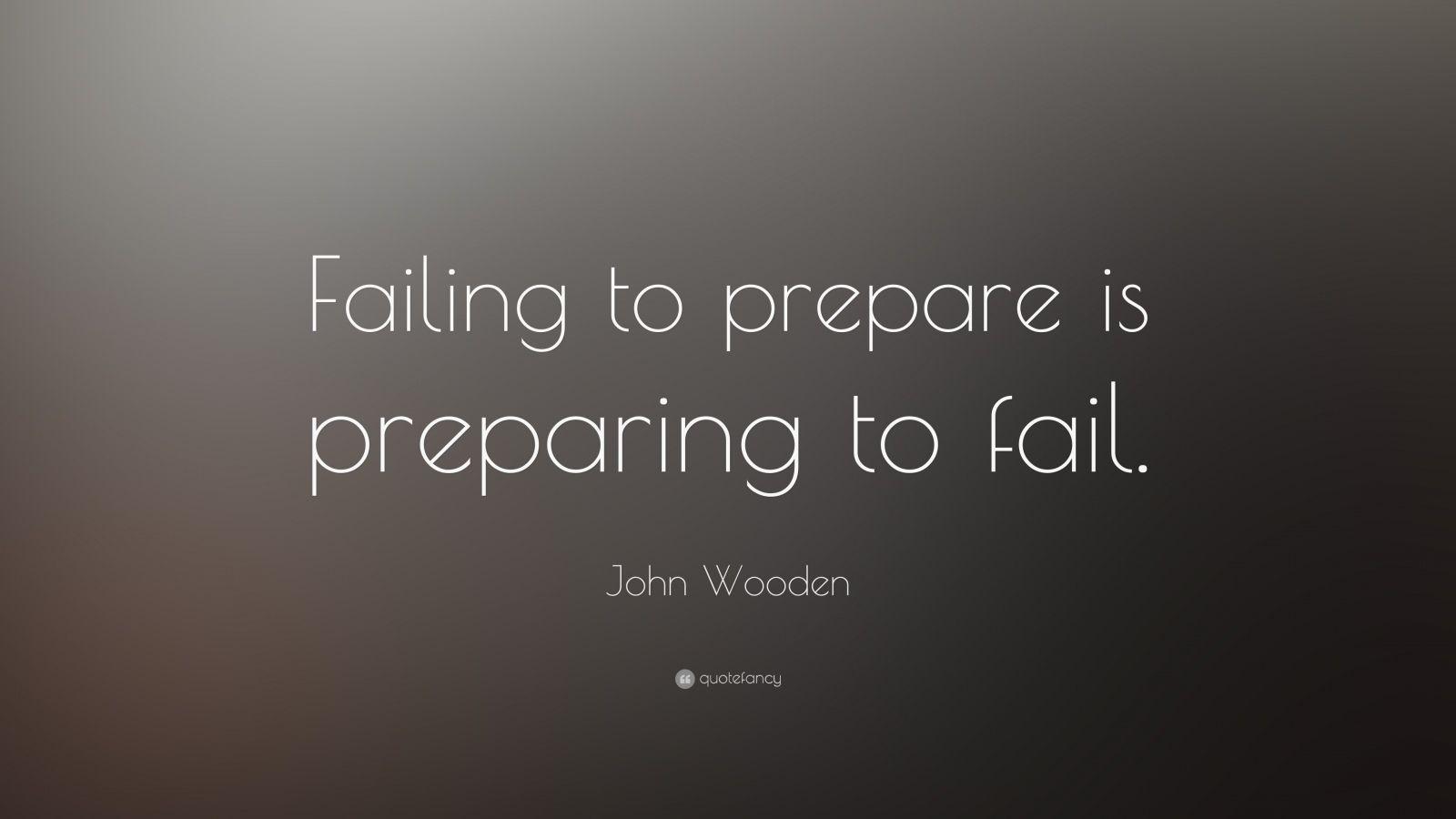 fail to prepare prepare to fail essay College 101 common app 2: failure and success home define my interests choose a college prepare my application apply.