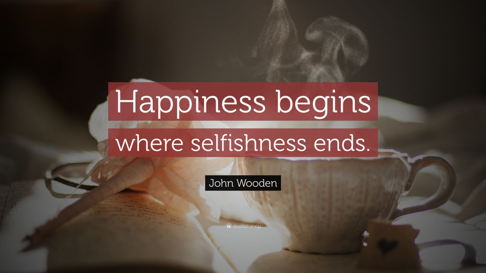 happiness begins where selfishness ends Happiness begins where selfishness ends i'd rather have a lot of talent and a  little experience than a lot of experience and a little talent if you're not making.