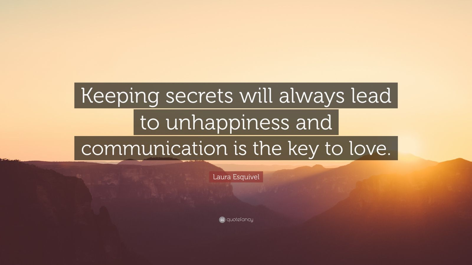 """Keeping Secrets In A Relationship Quotes: Laura Esquivel Quote: """"Keeping Secrets Will Always Lead To"""
