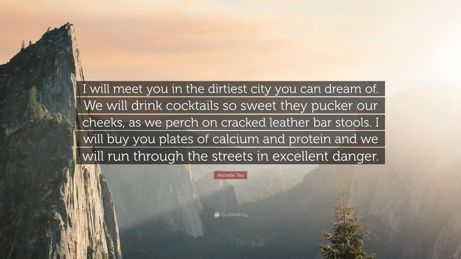 Michelle Tea Quote I Will Meet You In The Dirtiest City