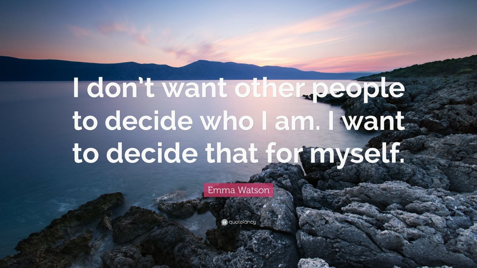 """Emma Watson Quote: """"I don't want other people to decide who I am. I want to decide that for myself."""""""