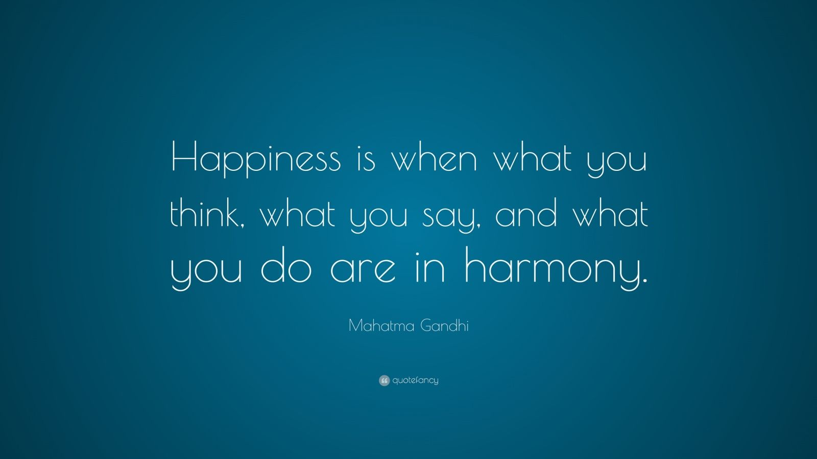 Gandhi Happiness Is When What You Think
