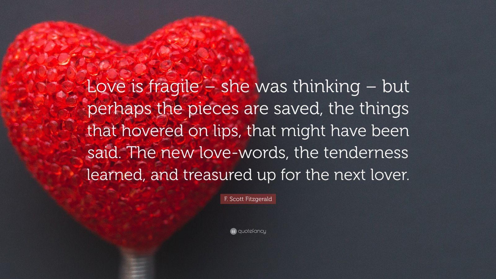 F scott fitzgerald quotes 100 wallpapers quotefancy f scott fitzgerald quote love is fragile she was thinking but altavistaventures Choice Image