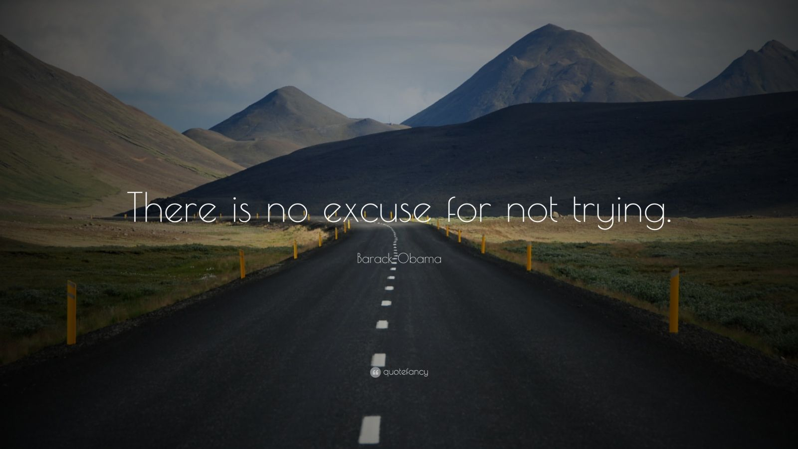 "Barack Obama Quote: ""There is no excuse for not trying."""