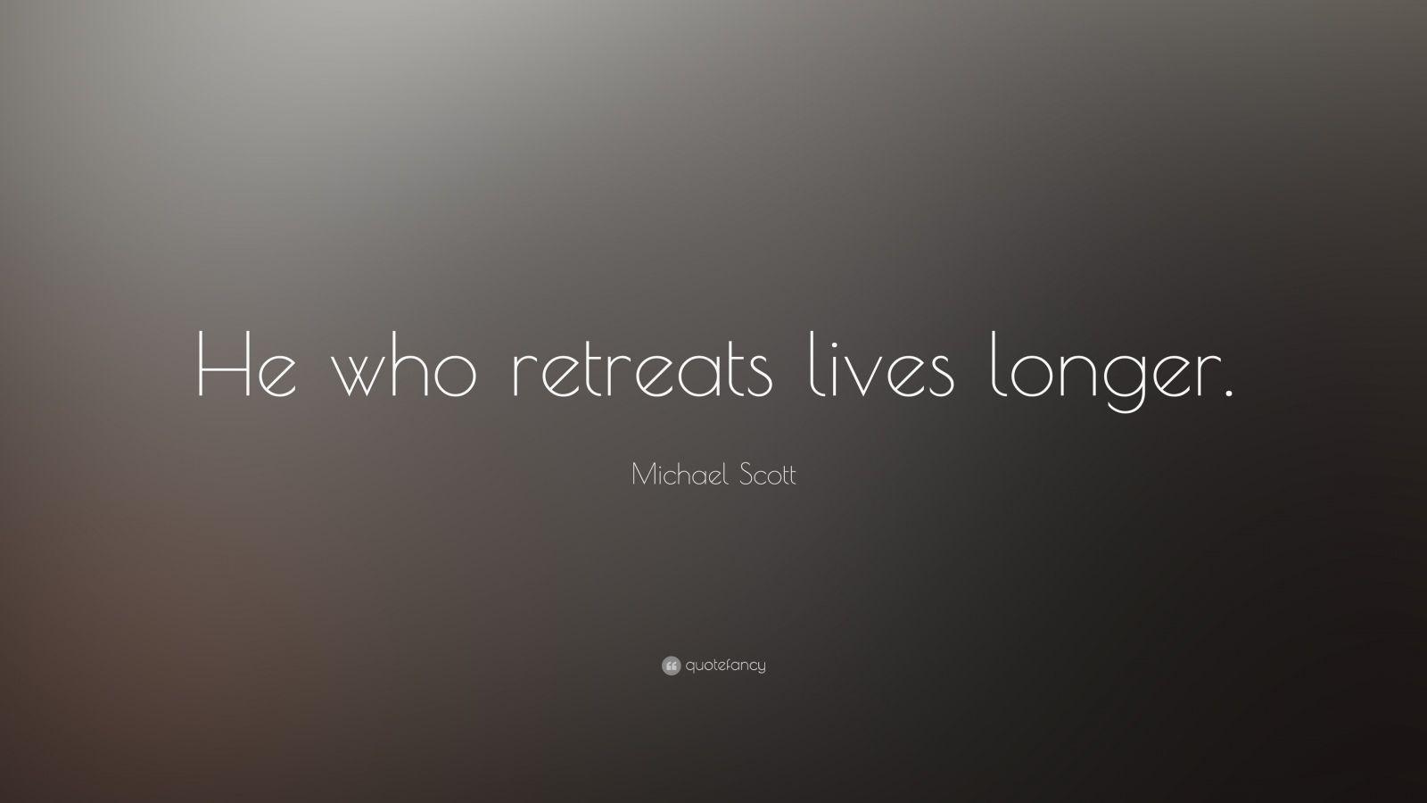 Michael scott quote he who retreats lives longer 7 - Michael scott wallpaper ...