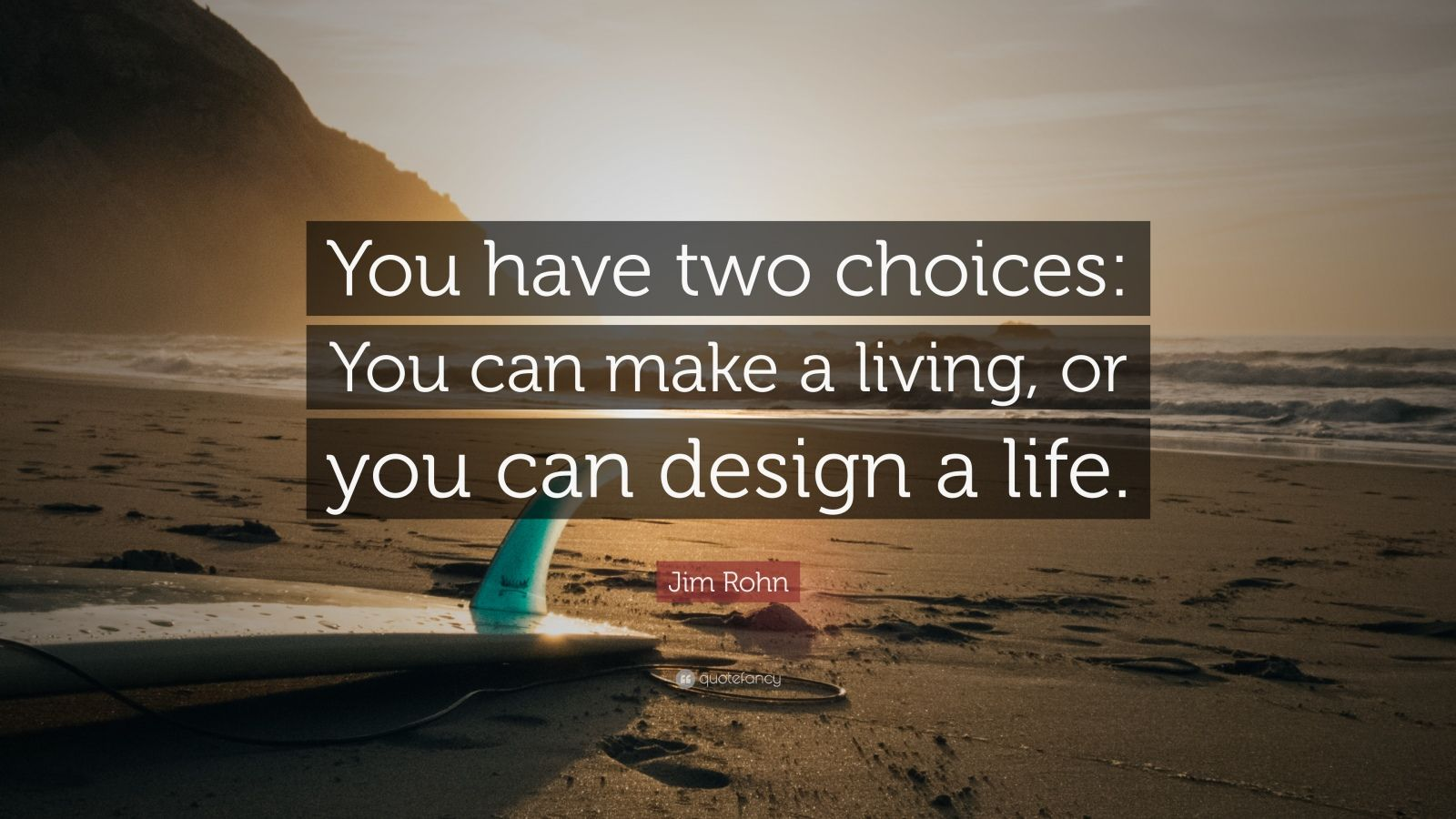 jim rohn quote   u201cyou have two choices  you can make a