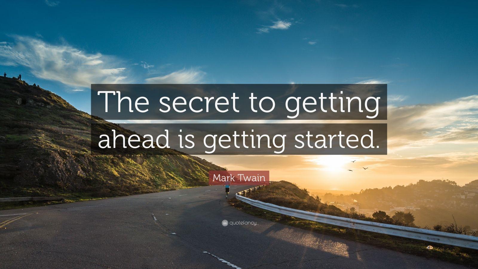 Secret of Getting Ahead Mark Twain Quote