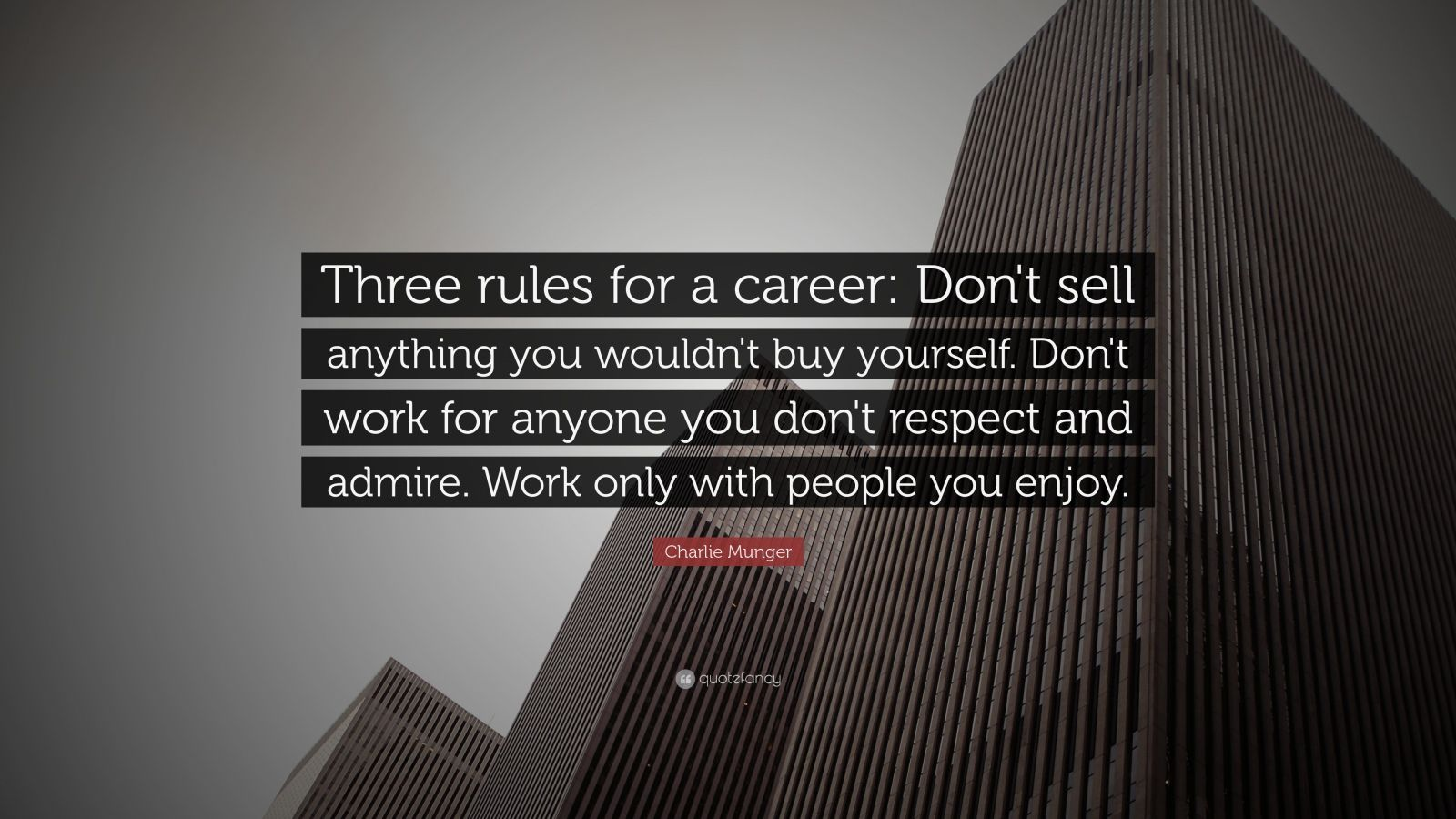 """Ford Of Franklin >> Charlie Munger Quote: """"Three rules for a career: Don't"""