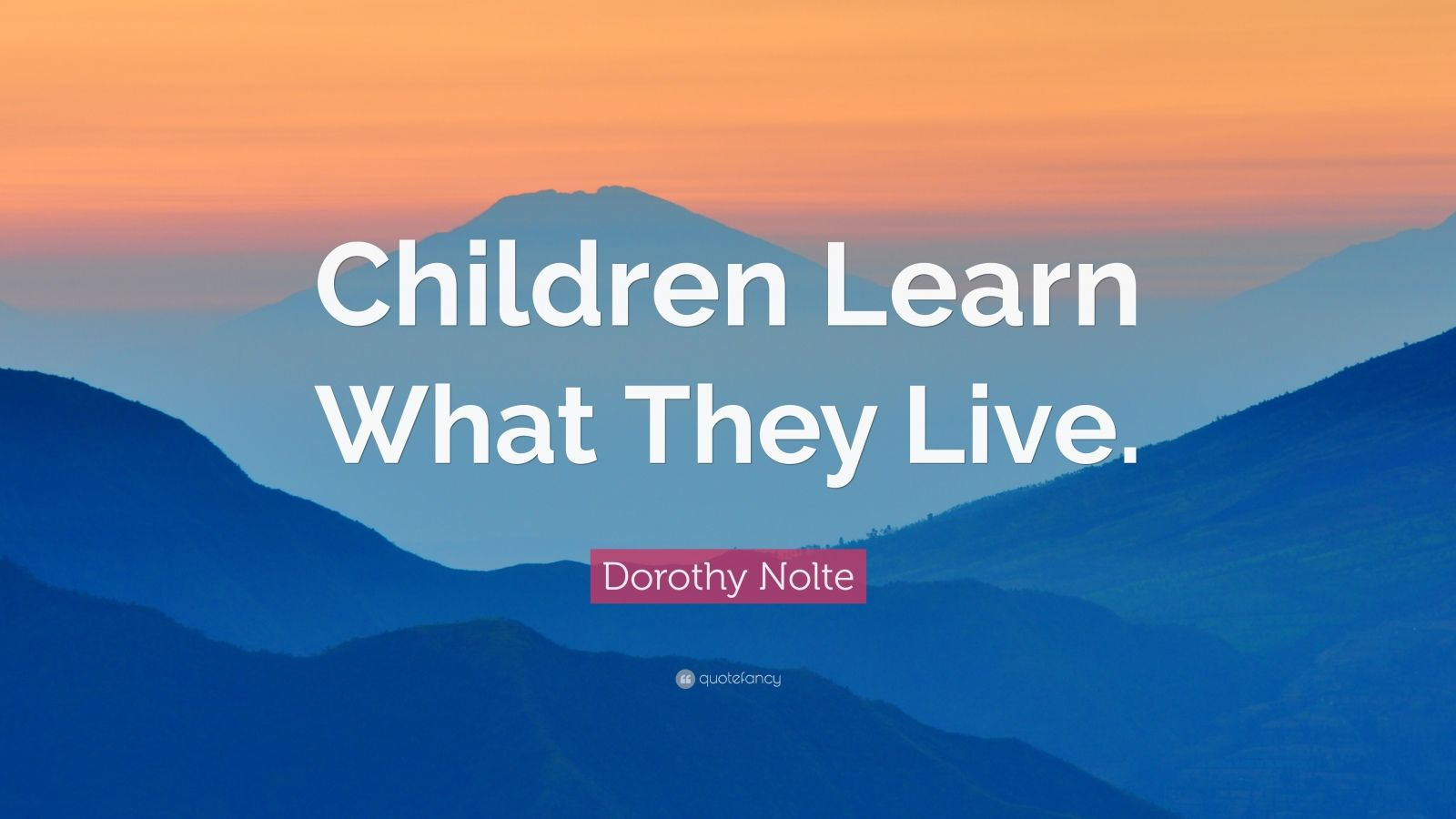 Children Learn What They Live - Actsweb