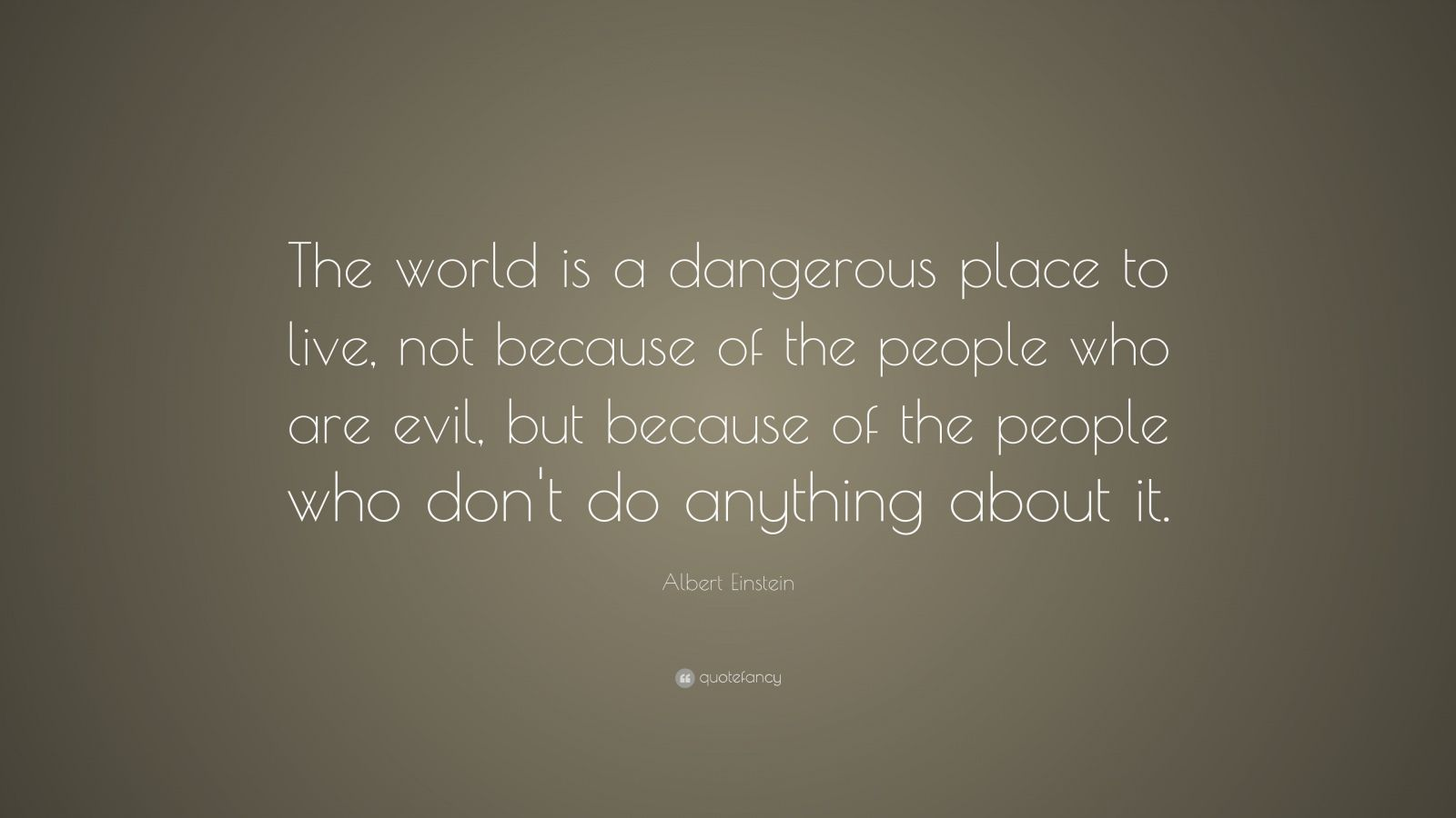 Albert Einstein Quotes About the World Is a Dangerous Place