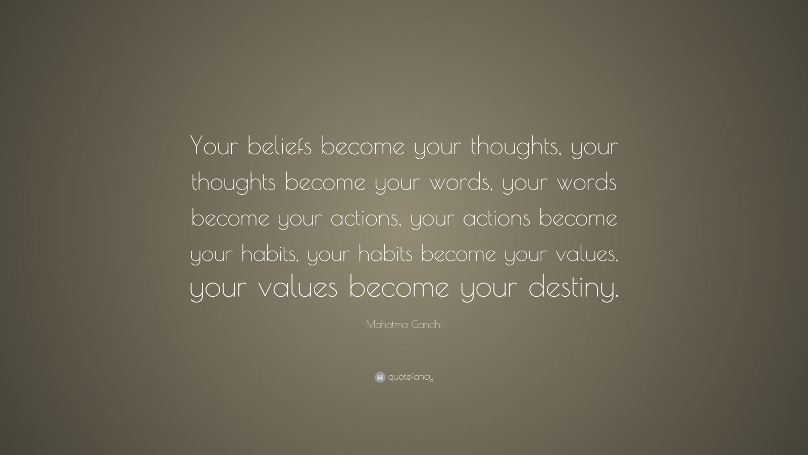 "Your Words Mean Nothing When Your Actions Are Opposite The: Mahatma Gandhi Quote: ""Your Beliefs Become Your Thoughts"