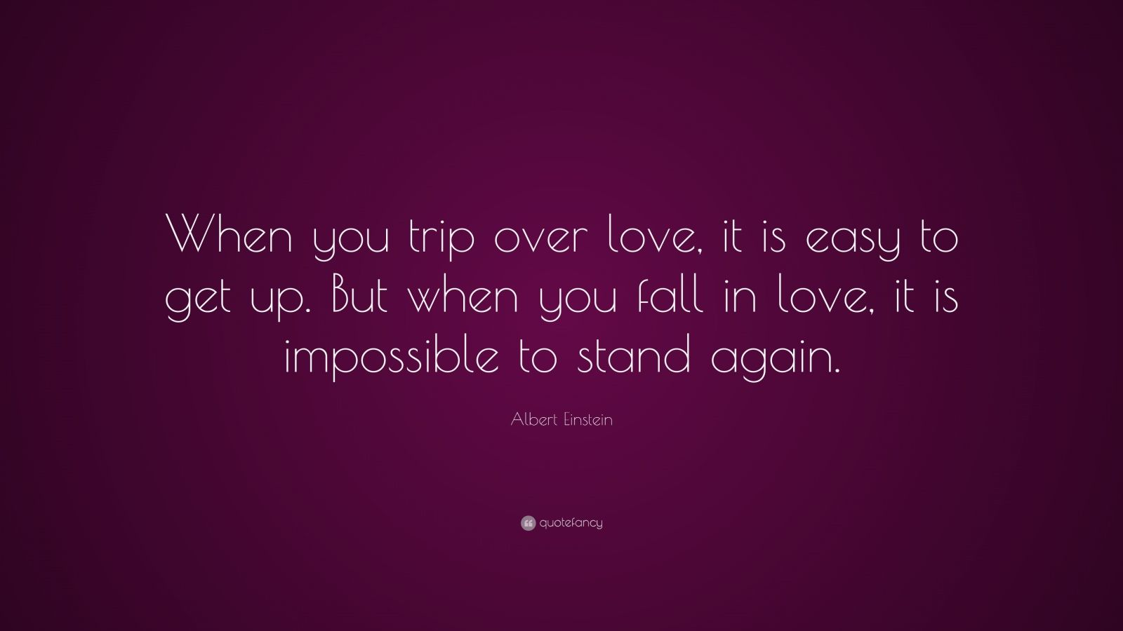 Albert Einstein Quotes When You Trip Over Love