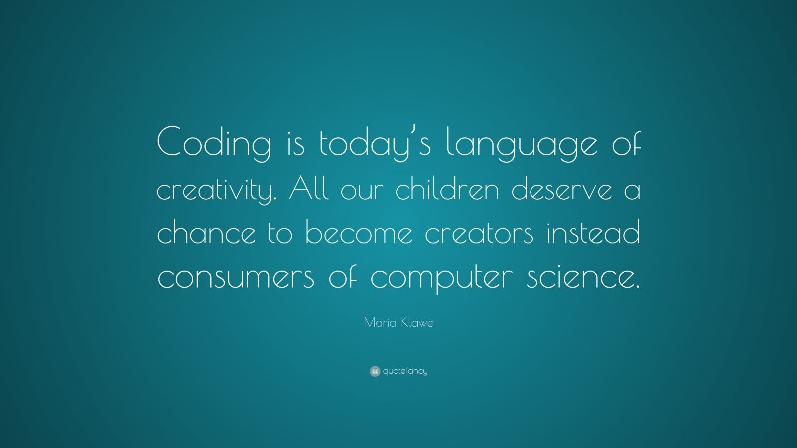Quotes About Computer Science Students 15 Quotes: Maria Klawe Quotes (2 Wallpapers)